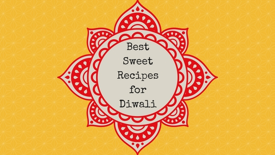 Best Sweet Recipes for Diwali
