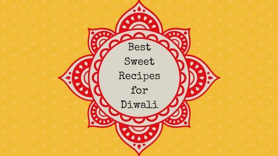 Best Sweet Recipes for Diwali
