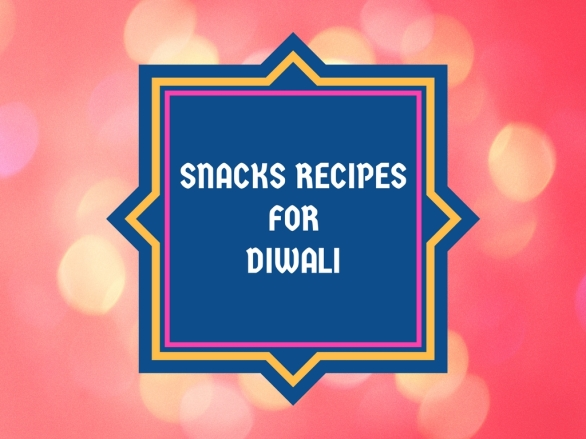Snacks Recipes for Diwali