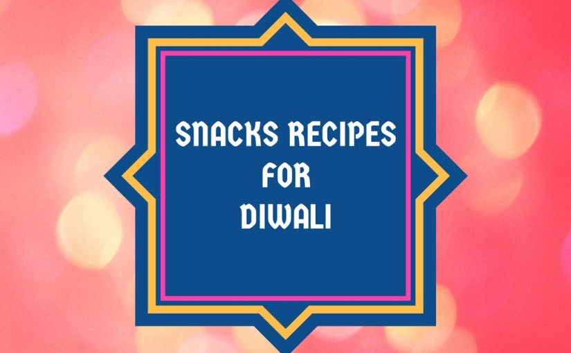 What to Make in Snacks This Diwali | Recipes