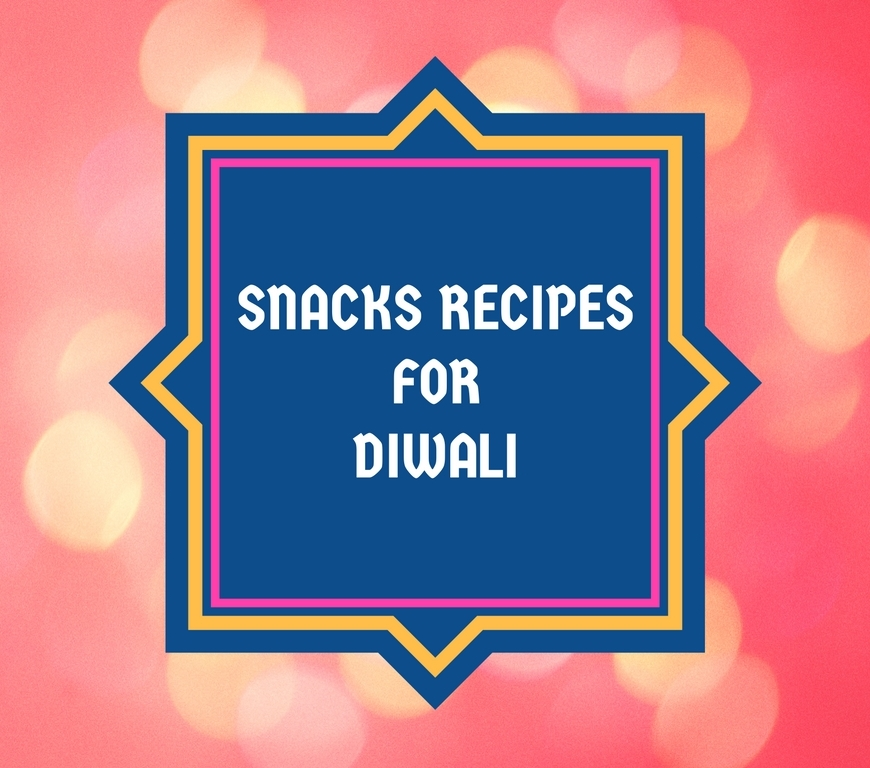 Snacks Recipes for Diwali