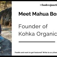 Meet Mahua Bose, The Founder of Kohka Organics | Interview