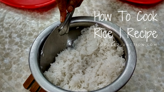 Recipe - How To Cook Rice FoodeezJunction.com