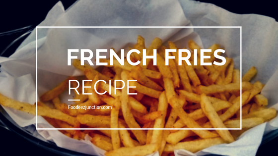 Make Crispy French Fries at Home | Recipe