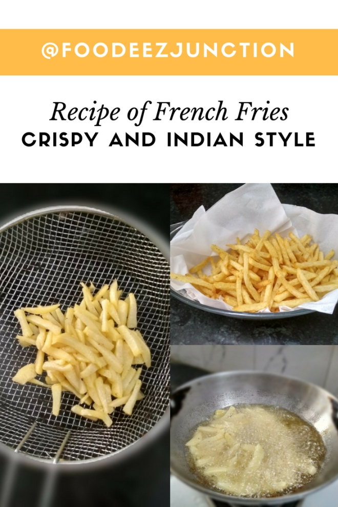 MAKE CRISPY FRENCH FRIES AT HOME Foodeezjunction.com