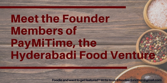Foodeez Junction in an Interview with Hyderabad Based Food Venture Paymitime Founder Members